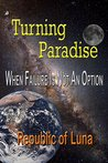 Turning Paradise (Republic of Luna Book 6)