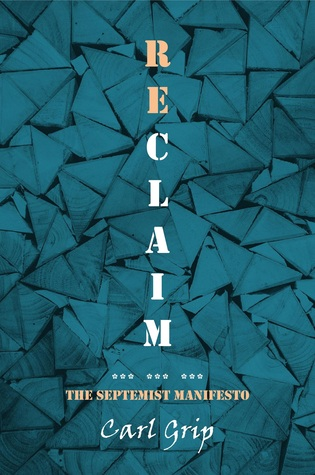 Reclaim - The Septemist Manifesto - Carl Grip