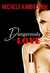 Dangerously in Love by Michele Kimbrough