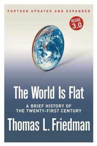 The World Is Flat [Further Updated and Expanded; Release 3.0] by Thomas L. Friedman