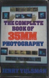 The Complete Book Of 35mm Photography