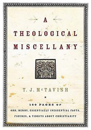 A Theological Miscellany by T.J. McTavish