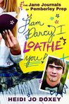 Liam Darcy, I Loathe You (The Jane Journals at Pemberley Prep, #1)