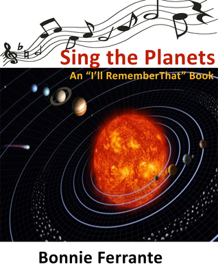 Sing the Planets by Bonnie Ferrante