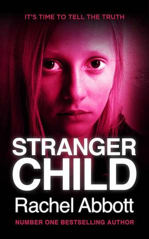 Stranger Child (DCI Tom Douglas #4)  - Rachel Abbott