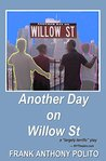 Another Day on Willow St: a play