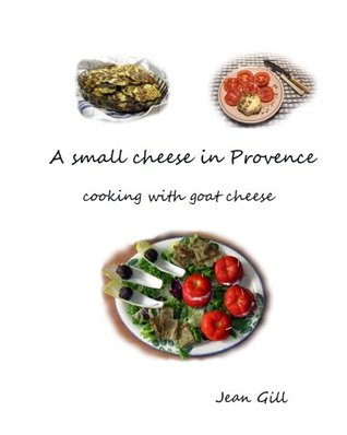 A Small Cheese in Provence by Jean Gill