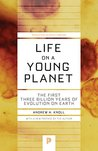 Life on a Young Planet: The First Three Billion Years of Evolution on Earth: The First Three Billion Years of Evolution on Earth (Princeton Science Library)