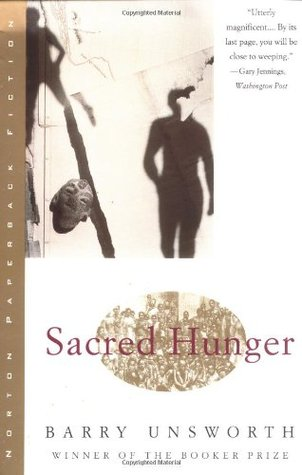 Sacred Hunger by Barry Unsworth