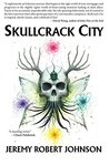 Skullcrack City by Jeremy Robert Johnson