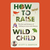 How to Raise a Wi...