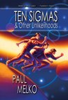 Ten Sigmas: & Other Unlikelihoods