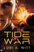 The Tide of War by Lori A. Witt