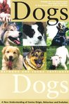 Dogs: A New Understanding Of Canine Origin, Behaviour, And Evolution