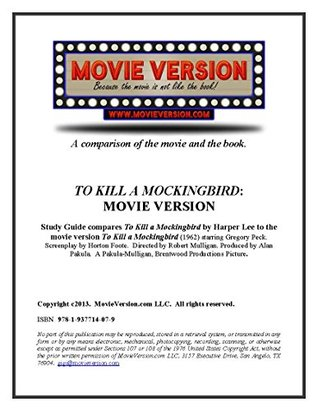 a comparison of the novel and film version of to kill a mockingbird Free essay: to kill a mockingbird - differences between movie and book there are usually differences in two different versions of something this can often.
