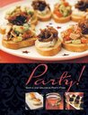 Party!: Simple and Delicious Party Food