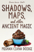 Shadows, Maps, and Other Ancient Magic (The Dowser #4)