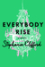 Everybody Rise by Stephanie  Clifford