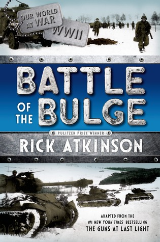 Battle of the Bulge by Rick Atkinson