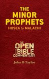 The Minor Prophets: Hosea to Malachi (Open Your Bible Commentary, Old Testament Book 5)