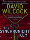 THE SYNCHRONICITY KEY The Hidden Intelligence Guiding the Universe and You