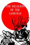 THE RELIGION OF THE SAMURAI (Annotated)