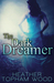 The Dark Dreamer by Heather Topham Wood