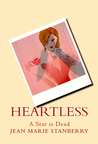 Heartless-A Star is Dead by Jean Marie Stanberry