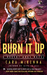 Burn It Up (Desert Dogs, #3)