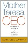 Mother Teresa, CEO: Unexpected Principles for Practical Leadership (Bk Business)