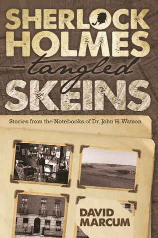 Sherlock Holmes – Tangled Skeins - Stories from the Notebooks of Dr. John H. Watson