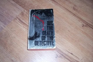 The Death of the Detective by Mark  Smith