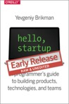 Hello Startup. A Programmer's Guide to Building Products, Tec... by Yevgeniy Brikman