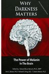 Why Darkness Matters: The Power of Melanin