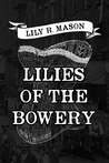 Lilies of the Bowery