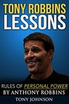 Tony Robbins Lessons - Rules of Personal Power by Anthony Robbins: Tony Robbins, Tony Robbins Personal Power, Anthony Robbins Personal Power, Anthony Robbins (Resume Books)