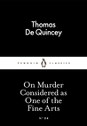 On Murder Considered as One of the Fine Arts (Little Black Classics #04)