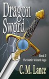 Dragon Sword (The Battle Wizard Saga Book 3)