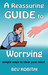 A Reassuring Guide to Worrying
