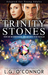 Trinity Stones by L.G. O'Connor