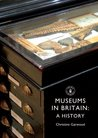 Museums in Britain: A History (Shire Library)