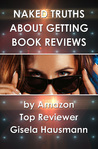 NAKED TRUTHS About Getting Book Reviews by Gisela Hausmann