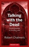 Talking With the Dead: Psychic journeys to the other side