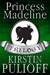 The Princess Madeline Trilogy by Kirstin Pulioff