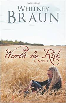 Worth the Risk by Whitney Braun