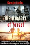 The Miracle of Yousef: a story of amnesia, love and one man's sacred struggle, from the Soviet invasion of Afghanistan to 9/11 and beyond