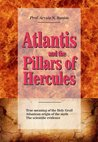 Atlantis and the Pillars of Hercules: Evidences on the real location of Atlantis, the lost continent finally found. (Atlantis Links Book 1)
