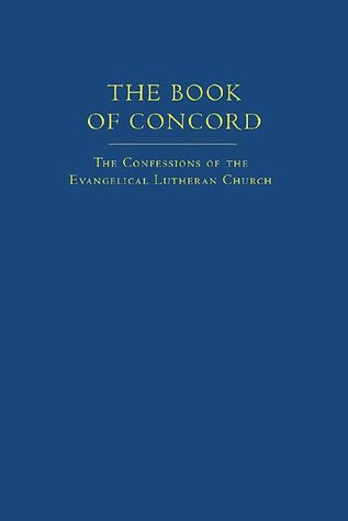The Book of Concord: The Confessions of the Evangelical Lutheran Church