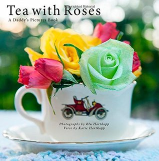 Tea with Roses by Katie Hartkopp
