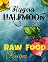 Raw Food Recipes: A Frutarian Child's Delight!